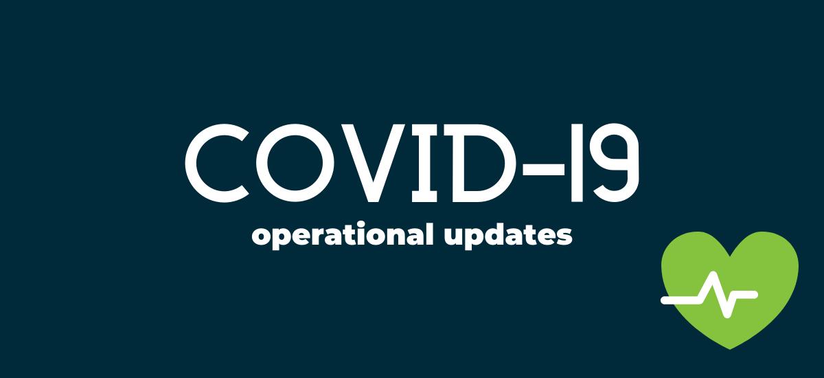 COVID-19 operational updates